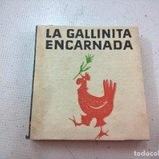 Libros de segunda mano: LA GALLINA ENCARNADA-.LIBROS PEQUEÑINES-.EDITORIAL JUVENTUD-PRIMERA EDICION AÑO 1954-N. Lote 76894231