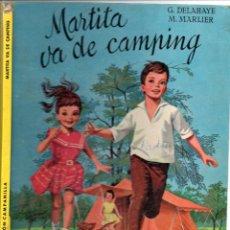 Libros de segunda mano: G. DELAHAYE / M. MARLIER : MARTITA VA DE CAMPING (CAMPANILLA JUVENTUD, 1962). Lote 102622888