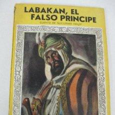 Libros de segunda mano: COLECCIÓN MIS PRIMEROS CUENTOS Nº 89 - LABAKAN, EL FALSO PRINCIPE - GUILLERMO HAUFF - 1952. Lote 77982469