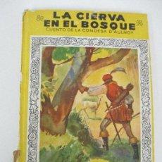 Libros de segunda mano: COLECCIÓN MIS PRIMEROS CUENTOS Nº 49 - LA CIERVA EN EL BOSQUE - CUENTO DE LA CONDESA D´AULNOY - 1951. Lote 77983301