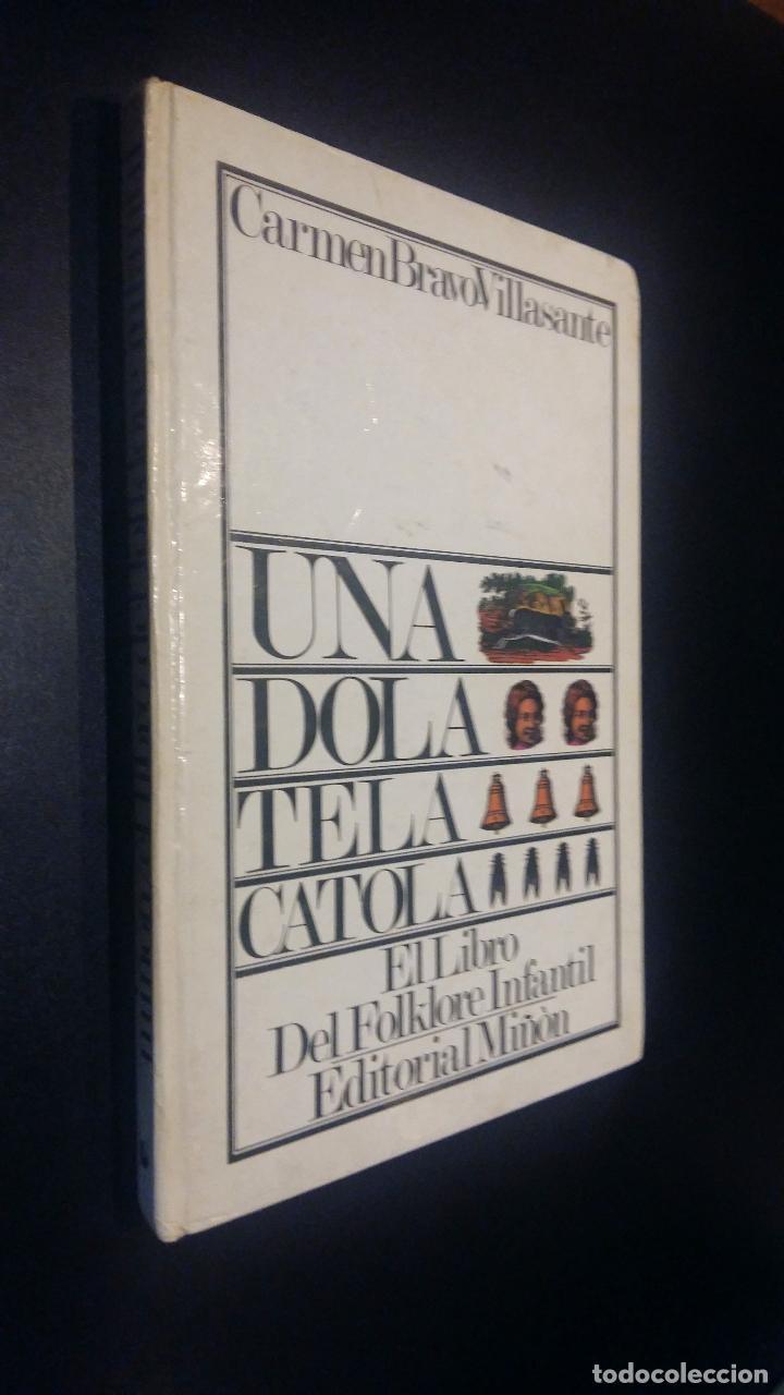 UNA DOLA TELA CATOLA / EL LIBRO DEL FOLKLORE INFANTIL / CARMEN BRAVO VILLASANTE (Libros de Segunda Mano - Literatura Infantil y Juvenil - Cuentos)