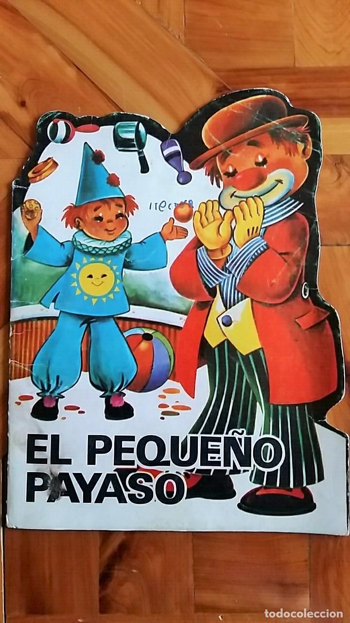 CUENTO TROQUELADO EL PEQUEÑO PAYASO. EDITORIAL ANTALBE, BARCELONA. 1981 (Libros de Segunda Mano - Literatura Infantil y Juvenil - Cuentos)