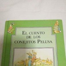Libros de segunda mano: 5-EL CUENTO DE LOS CONEJITOS PELUSA-BEATRIX POTTER. Lote 79253705