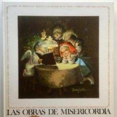 Libros de segunda mano: LAS OBRAS DE MISERICORDIA. FEDERICO REVILLA. JUAN FERRANDIZ. EDIGRAF, 1988.. Lote 89110108