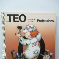 Libros de segunda mano: EN TEO VESTEIX I JUGA: PROFESSIONS (CATALÁN) TAPA DURA – 1994, DE VIOLETA DENOU. Lote 206458552