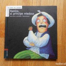 Libros de segunda mano: RAMIRO EL PRINCIPE MIEDOSO ROCIO ANTON Y LOLA NUÑEZ, CLAUDIA RANUCCI. Lote 80668790
