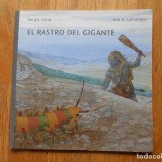 Libros de segunda mano: EL RASTRO DEL GIGANTE, SERGIO LAIRLA, ANA G. LARTITEGUI. Lote 80669002