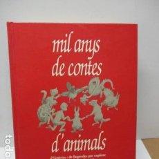 Libros de segunda mano: MIL ANYS DE CONTES D'ANIMALS (EN CATALÁN) BAULA. Lote 80902783