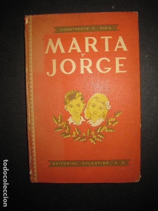 MARTA Y JORGE. CONSTANCIO C. VIGIL. DIBUJOS DE FEDERICO RIBAS. ED. ATLANTIDA. 1946. (Libros de Segunda Mano - Literatura Infantil y Juvenil - Cuentos)