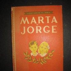 Libros de segunda mano: MARTA Y JORGE. CONSTANCIO C. VIGIL. DIBUJOS DE FEDERICO RIBAS. ED. ATLANTIDA. 1946.. Lote 137820738