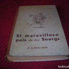 Libros de segunda mano: CUENTO .EL MARAVILLOSO PAÍS DE LOS SNERGS 1º EDICIÓN. Lote 82318372