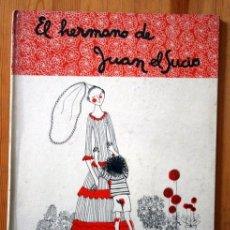 Libros de segunda mano: EL HERMANO DE JUAN EL SUCIO - 1966 - MARTA MATA / FINA RIFA. Lote 83823160