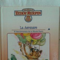 Libros de segunda mano: THE WORLD OF TEDDY RUXPIN. LA AERONAVE. (ED. WORLDS OF WONDER). Lote 174037310