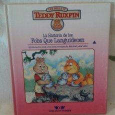 Libros de segunda mano: THE WORLD OF TEDDY RUXPIN. LA HISTORIA DE LOS FOBS QUE LANGUIDECEN. (ED. WORLDS OF WONDER). Lote 84982552