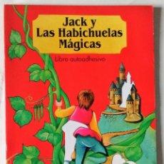 Libros de segunda mano: JACK Y LAS HABICHUELAS MÁGICAS LIBRO AUTOADHESIVO SALDAÑA 1992 PRECIOSOS DIBUJOS NUEVO. Lote 85024416