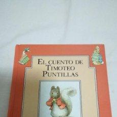 Libros de segunda mano: 10-EL CUENTO DE TIMOTEO PUNTILLAS-BEATRIX POTTER. Lote 85558172