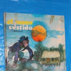 Libros de segunda mano: EL MONO VESTIDO POR J.L. BRAGULAT, SUSAETA 1974. Lote 85720920