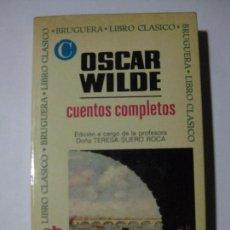 Libros de segunda mano: CUENTOS COMPLETOS - OSCAR WILDE - EDITORIAL BRUGUERA - 1972 - PRIMERA EDICIÓN - CLÁSICO Nº 106. Lote 85786960