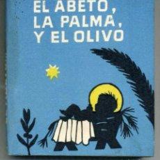 Libros de segunda mano: EL ABETO, LA PALMA Y EL OLIVO - LIBROS PEQUENIÑES - JUVENTUD, BARCELONA, 1954.. Lote 136648950