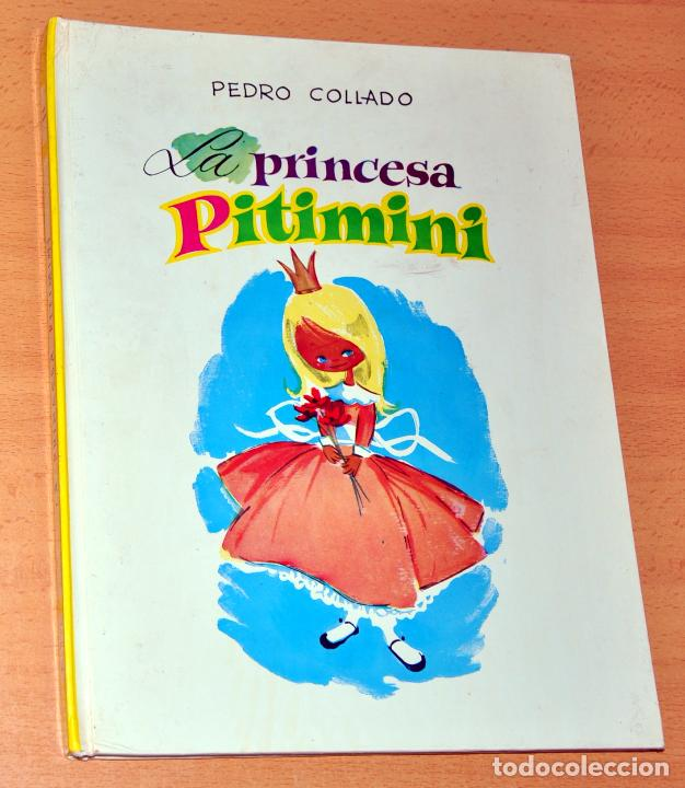 LIBRO TAPA DURA: LA PRINCESA PITIMINI - DE PEDRO COLLADO (AUTOR Y EDITOR) - AÑO 1974 (Libros de Segunda Mano - Literatura Infantil y Juvenil - Cuentos)