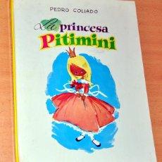 Libros de segunda mano: LIBRO TAPA DURA: LA PRINCESA PITIMINI - DE PEDRO COLLADO (AUTOR Y EDITOR) - AÑO 1974. Lote 86154024