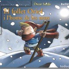 Libros de segunda mano: EL FOLLET ORIOL I L'HOME DE LES NEUS - OSCAR SARDÀ - ED.BARCANOVA -1º EDICIÓ 2006. Lote 86324200