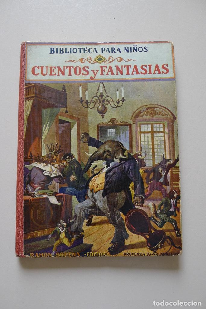 CUENTOS Y FANTASÍAS, BIBLIOTECA PARA NIÑOS. RAMÓN SOPENA EDITOR. 1931 (Libros de Segunda Mano - Literatura Infantil y Juvenil - Cuentos)