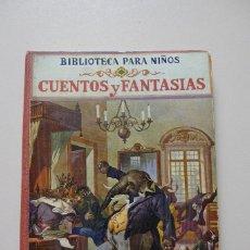 Libros de segunda mano - Cuentos y Fantasías, Biblioteca para niños. Ramón Sopena Editor. 1931 - 87612268