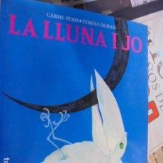 Libros de segunda mano: LA LLUNA I JO - PIRENE 1992 / 1ª EDICIO - CARME PERIS / TERESA DURAN - STOC LLIBRERIA PERFECTE ESTAT. Lote 152458697