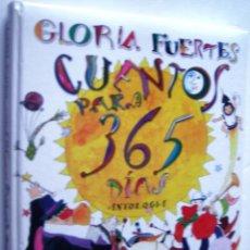 Libros de segunda mano: GLORIA FUERTES - CUENTOS PARA 365 DIAS. Lote 87700764