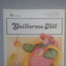 Libros de segunda mano: GUILLERMO TELL. LENDA SUIZA. M. ÁNGELS GARDELLA.. Lote 89724980