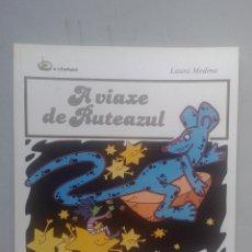 Libros de segunda mano: A VIAXE DE RUTEAZUL. LAURA MEDINA.. Lote 89725676