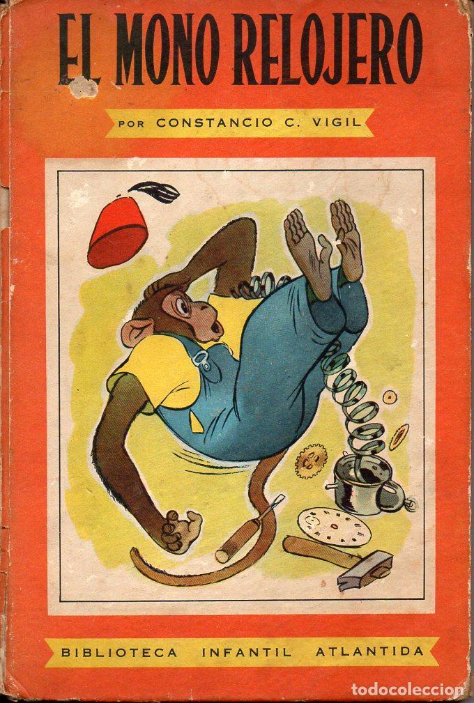 CONSTANCIO VIGIL : EL MONO RELOJERO (ATLÁNTIDA, 1945) (Libros de Segunda Mano - Literatura Infantil y Juvenil - Cuentos)
