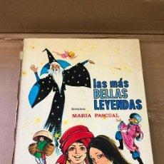 Libros de segunda mano: LAS MÁS BELLAS LEYENDAS, ILUSTRACIONES: MARÍA PASCUAL - EDITA : TORAY 1971. Lote 90379796
