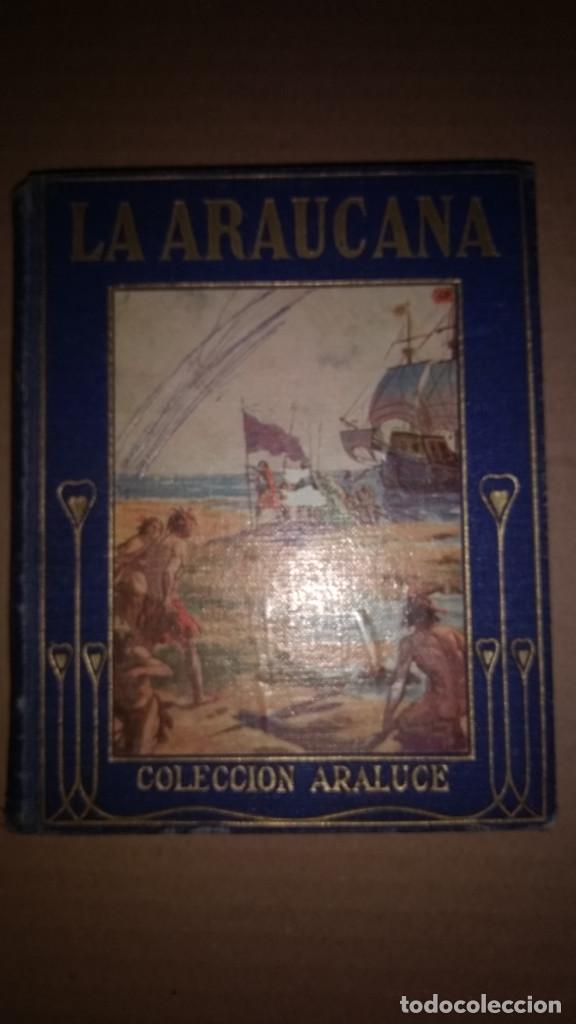 LA ARAUCANA - COLECCION ARALUCE - SEGUNDA EDICION 1914. (Libros de Segunda Mano - Literatura Infantil y Juvenil - Cuentos)