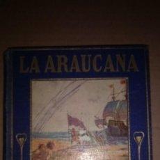 Libros de segunda mano: LA ARAUCANA - COLECCION ARALUCE - SEGUNDA EDICION 1914.. Lote 91390850