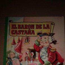 Libros de segunda mano: EL BARON DE LA CASTAÑA COLECCION PARA LA INFANCIA BRUGUERA 1º EDI.1955. Lote 185896068