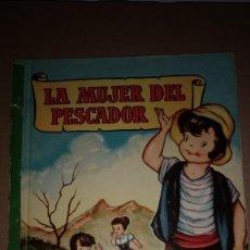 Libros de segunda mano: LA MUJER DEL PESCADOR COLECCION PARA LA INFANCIA BRUGUERA 3º EDI.1959. Lote 91393260