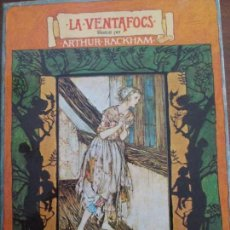 Libros de segunda mano: ARTHUR RACKHAM-LA VENTAFOCS. Lote 91503615