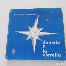 Libros de segunda mano: JORDÁN Y PAULA CASAL RIBAS. DANIELA Y LA ESTRELLA. RMT81950. . Lote 91742985