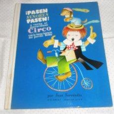 Libros de segunda mano: PASEN SEÑORES PASEN Y VEAN EL MARAVILLOSO CIRCO.. -JUAN FERRANDIZ-EDIGRAF. Lote 91968765