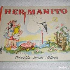 Libros de segunda mano: ANTIGUO CUENTO HERMANITO -COLECCIÓN HORAS FELICES - ED.MOLINO - ILUSTRADO POR MAX MARKSCHLAGER. Lote 91969235