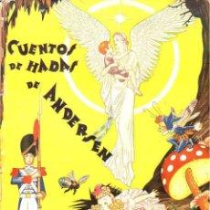 Libros de segunda mano: CUENTOS DE HADAS DE ANDERSEN (MOLINO, 1954) ILUSTRACIONES DE FREIXAS. Lote 92137480