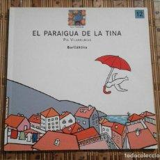 Libros de segunda mano: EL PARAIGUA DE LA TINA - PIA VILARRUBIAS - EN CATALÀ. Lote 92200595