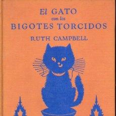 Libros de segunda mano: RUTH CAMPBELL : EL GATO CON LOS BIGOTES TORCIDOS (LA HORA DEL NIÑO JACKSON, 1967). Lote 92213165