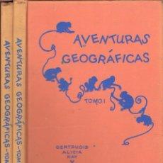 Libros de segunda mano: GERTRUDIS ALICIA KAY : AVENTURAS GEOGRÁFICAS - DOS TOMOS (LA HORA DEL NIÑO JACKSON, 1967). Lote 92213330