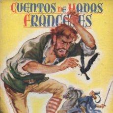 Libros de segunda mano: CUENTOS DE HADAS FRANCESES (MOLINO, 1942) ILUSTRADO POR RIERA. Lote 92216695