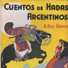 Libros de segunda mano: CUENTOS DE HADAS ARGENTINOS (MOLINO, 1942). Lote 92216930