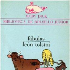 Libros de segunda mano: LEÓN TOLSTOI - FÁBULAS - MOBY DICK #28 (1ª ED.) BARCELONA 1973 - SATUÉ. Lote 92841770