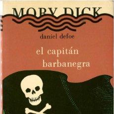 Libros de segunda mano: DANIEL DEFOE - EL CAPITÁN BARBANEGRA Y OTROS PIRATAS DE LA HISTORIA - MOBY DICK #163 BARCELONA 1987. Lote 92888690
